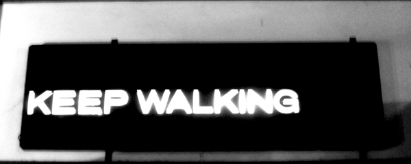 Keep walking.